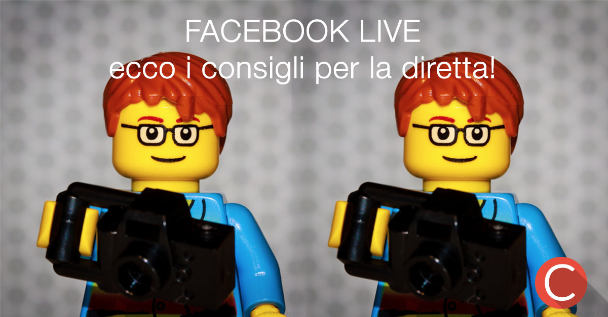 Facebook LIVE video: ecco come prepararsi alla diretta!